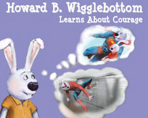 Howard B  Wigglebottom Learns About Courage PDF
