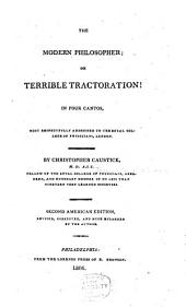 The modern philosopher: or Terrible tractoration! In four cantos, most respectfully addressed to the Royal College of Physicians, London
