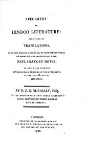 Specimens of Hindoo Literature: Consisting of Translations, from the Tamoul Language, of Some Hindoo Works of Morality and Imagination, with Explanatory Notes: ... By N. E. Kindersley, Esq. ...