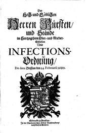 Der Hoch- Löblichen Herren Fürsten und Stände im Herzogthum Ober- und Nieder-Schlesien Neue Infectionsordnung, de dato Breßlau den 14. Februarii 1680