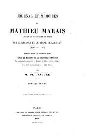 Journal et mémoires de Mathieu Marais ... sur la régence et le règne de Louis XV (1715-1737): Publiés pour la première fois d'après le manuscrit de la Bibliothèque impériale, Volume4