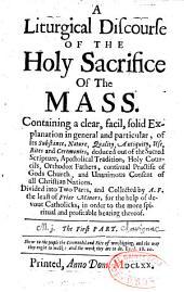 Liturgical discourse of the holy sacrifice of the Mass...
