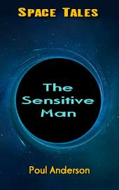 The Sensitive Man: Space Tales