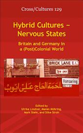 Hybrid Cultures, Nervous States: Britain and Germany in a (post)colonial World