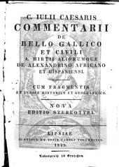 Commentarii de bello gallico et civili: A. Hirtii aliorumque de Alexandrino, Africano et Hispaniensi