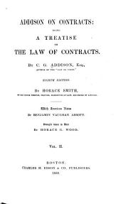 Addison on Contracts: Being a Treatise on the Law of Contracts, Volume 2