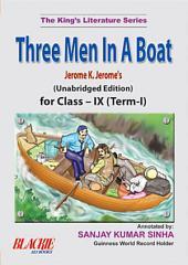 Three Men In A Boat For Class-IX (Term-I)