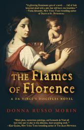 The Flames of Florence: A Da Vinci's Disciples Novel