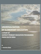 Universalisation of Elementary Education: A Study of District Primary Education Programme from South India