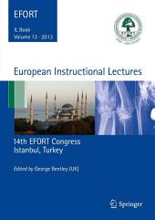 European Instructional Lectures: Volume 13, 2013, 14th EFORT Congress, Istanbul, Turkey