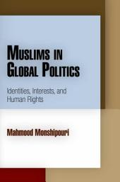 Muslims in Global Politics: Identities, Interests, and Human Rights
