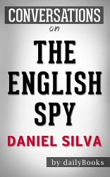 The English Spy A Novel By Daniel Silva Conversation Starters Book PDF
