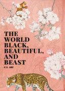 The World Black, Beautiful, and Beast
