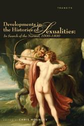 Developments In The Histories Of Sexualities Book PDF