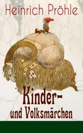 Kinder- und Volksmärchen (81 Geschichten in einem Buch - Vollständige Ausgaben): Gesammelt auf dem Oberharze im Volke und aus benachbarten niedersächsischen Orten