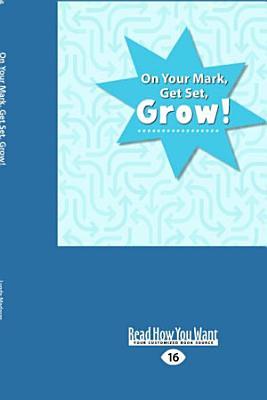 On Your Mark  Get Set  Grow   Large Print 16pt
