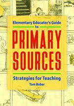 Elementary Educator's Guide to Primary Sources: Strategies for Teaching