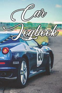 Car Logbook: Write Records of the Cars, Luxury, Sports, Commercial, Race, Drag, Bangers, Price and Locations