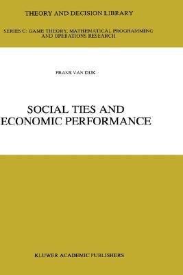 Social Ties and Economic Performance PDF