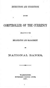 Instructions and suggestions of the Comptroller of the Currency relative to the organization and management of national banks
