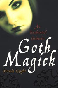 Goth Magick  An Enchanted Grimoire Book