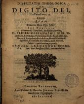 Disputatio theologica de digito Dei, ex Exod. VIII.19. prior: qvam ... sub præsidio ... Friderici Spanhemii, fil. ...