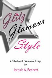 Glitz Glamour Style: A Fashionista's Journey in quest of...