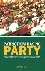 PATRIOTISM HAS NO PARTY: Defining Democracy Within the Context of Ensuring Peace