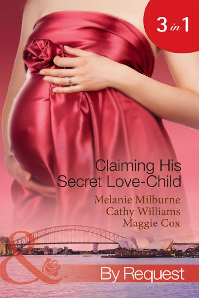 Claiming His Secret Love Child The Marciano Love Child The Italian Billionaires Secret Love Child The Rich Mans Love Child Mills Boon By Request