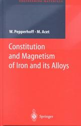 Constitution And Magnetism Of Iron And Its Alloys Book PDF