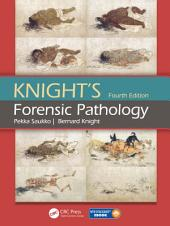 Knight's Forensic Pathology Fourth Edition: Edition 4