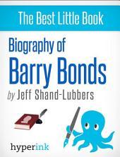Biography of Barry Bonds