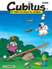 Cubitus - tome 37 - Si tous les gags du monde...