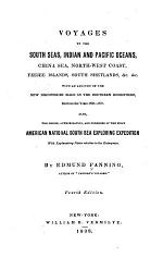 Voyages to the South Seas, Indian and Pacific Oceans, China Sea, North-west Coast, Feejee Islands, South Shetlands, &c. ...