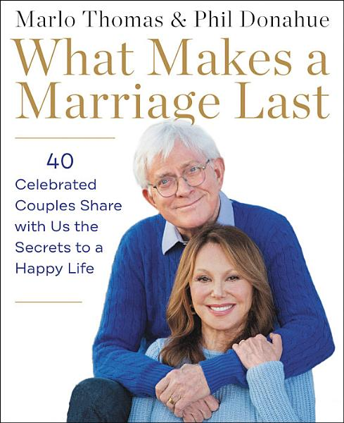 Download What Makes a Marriage Last Book