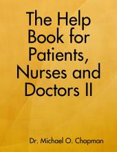 The Help Book for Patients, Nurses and Doctors II