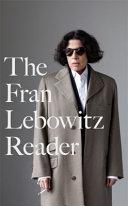 FRAN LEBOWITZ READER.