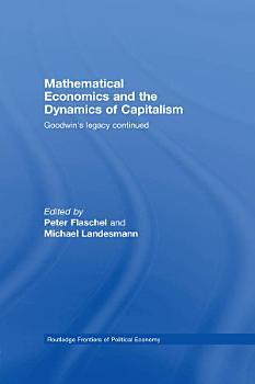 Mathematical Economics and the Dynamics of Capitalism PDF