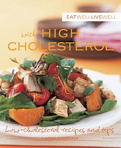 Eat Well Live Well with High Cholesterol Book