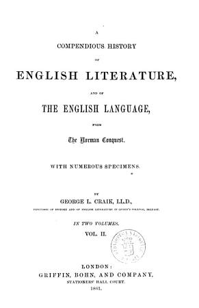 A Compendious History of English Literature  and of the English Language from the Norman Conquest with Numerous Specimens by George L  Craik PDF