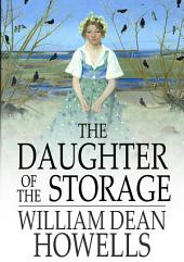 The Daughter of the Storage: And Other Things in Prose and Verse