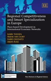 Regional Competitiveness and Smart Specialization in Europe: Place-based Development in International Economic Networks