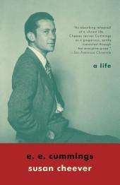 E. E. Cummings: A Life