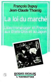 La loi du marché: L'électroménager en France, aux Etats-Unis et au Japon