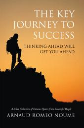 The Key Journey to Success: Thinking ahead will get you ahead