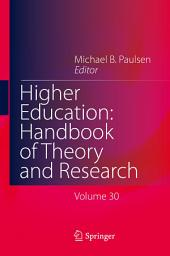 Higher Education: Handbook of Theory and Research: Volume 30