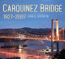 Carquinez Bridge, 1927-2007