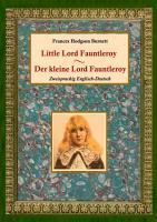 Der kleine Lord Fauntleroy   Little Lord Fauntleroy  Zweisprachig Englisch Deutsch  PDF