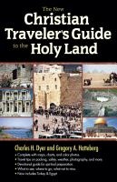 The New Christian Traveler s Guide to the Holy Land PDF