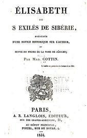 Élisabeth, ou, Les exilés de Sibérie: précédée d'une notice historique sur l'auteur et suivie du poeme de la prise de Jéricho